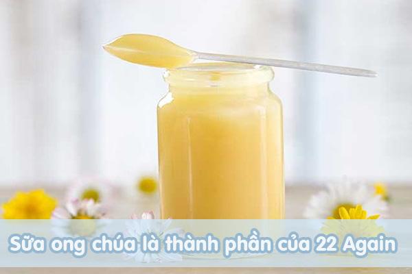 Sữa ong chua là một thành phần có trong kem 22 Again