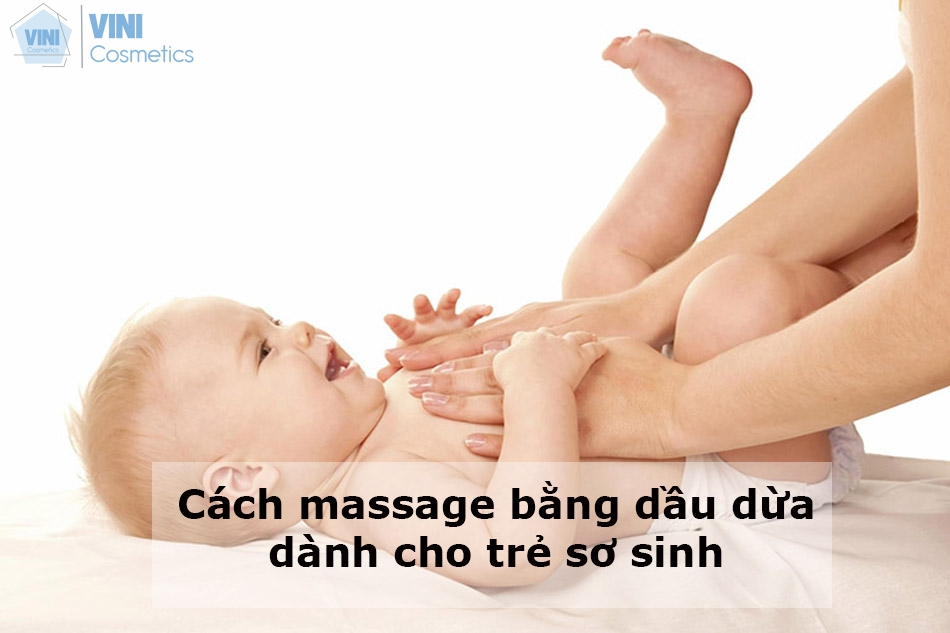 Cách massage bằng dầu dừa dành cho trẻ sơ sinh