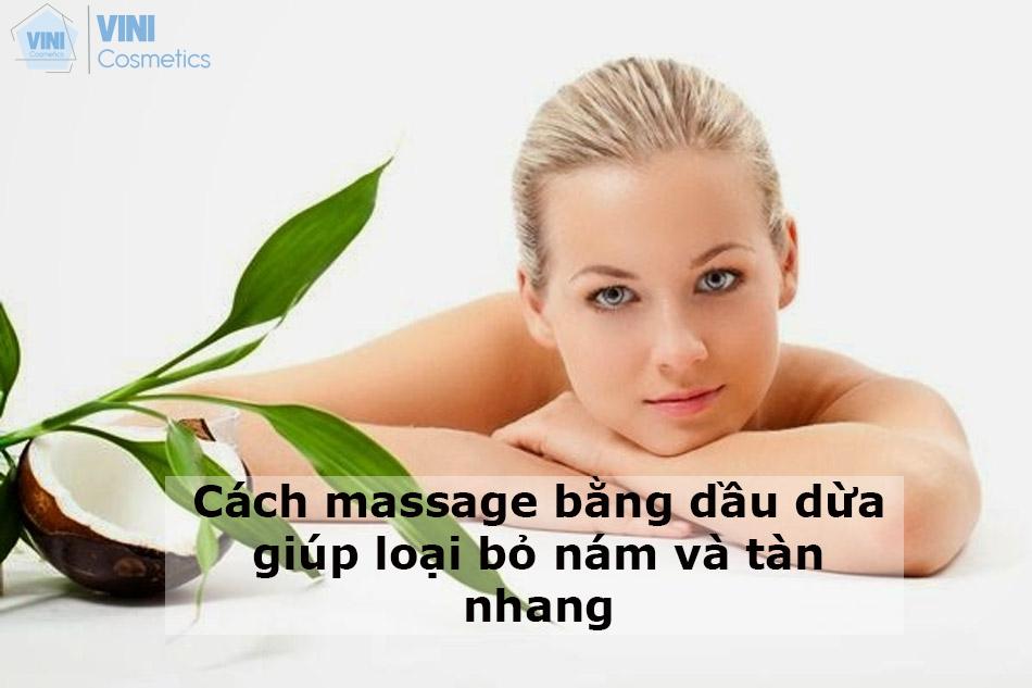 Cách massage bằng dầu dừa giúp loại bỏ nám và tàn nhang