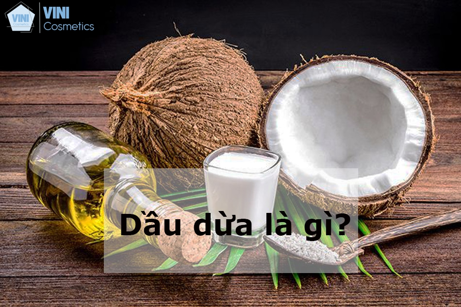 Dầu dừa là gì?