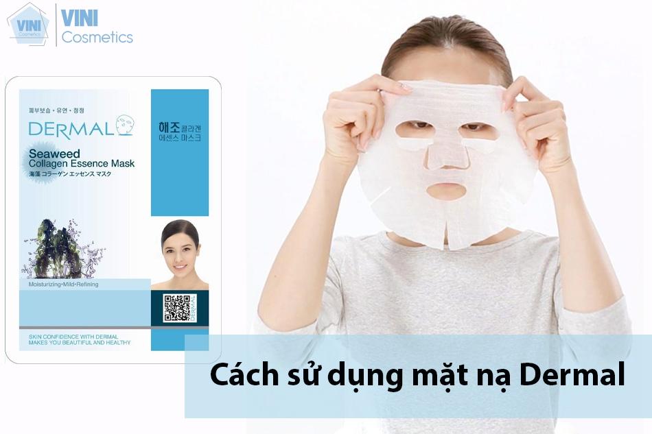 Cách sử dụng mặt nạ Dermal