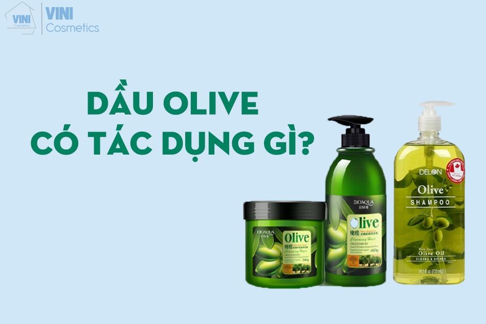 Tác dụng của dầu gội Olive