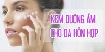 Top các kem dưỡng ẩm cho da hỗn hợp