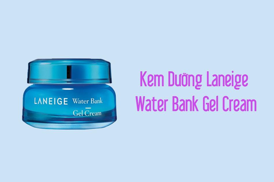 Kem Dưỡng Laneige Water Bank Gel Cream