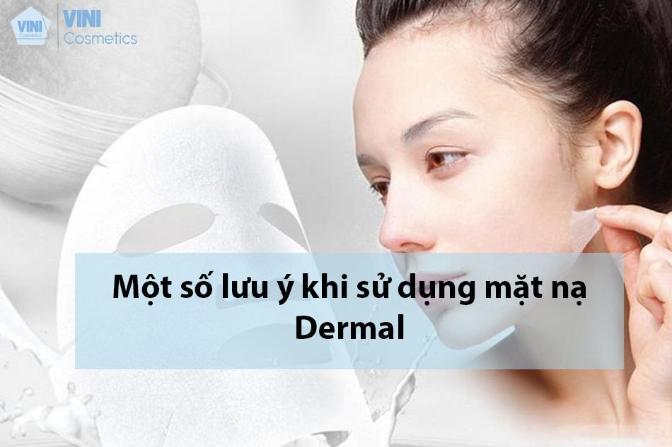 Một số lưu ý khi sử dụng mặt nạ Dermal