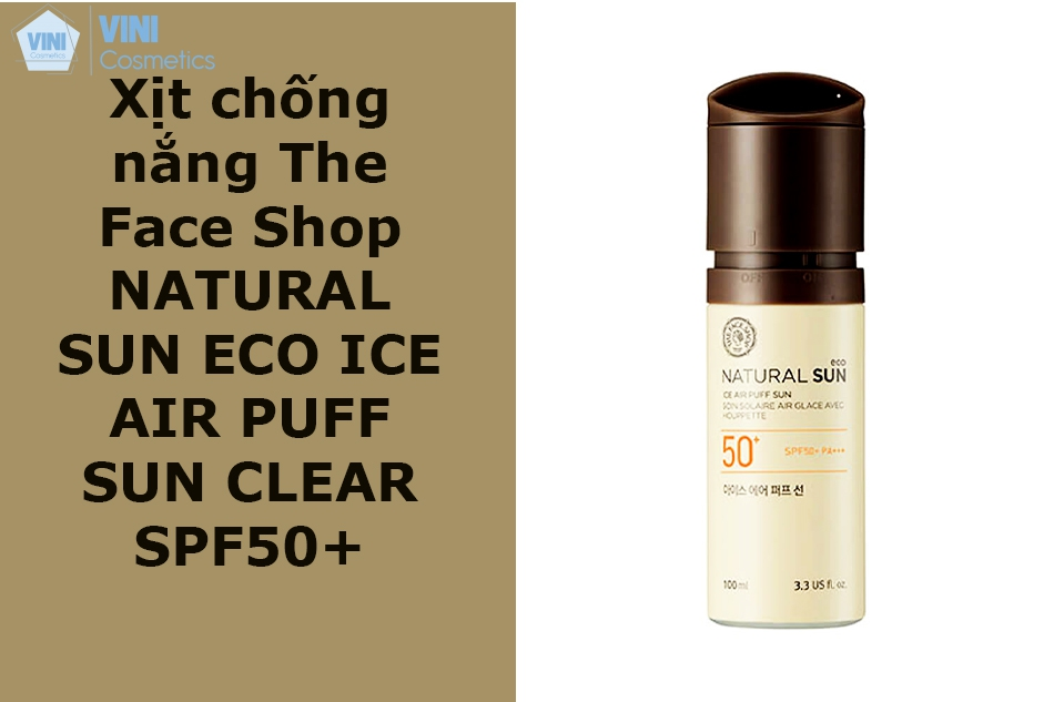 Xịt chống nắng The Face Shop NATURAL SUN ECO ICE AIR PUFF SUN CLEAR SPF50+ PA+++