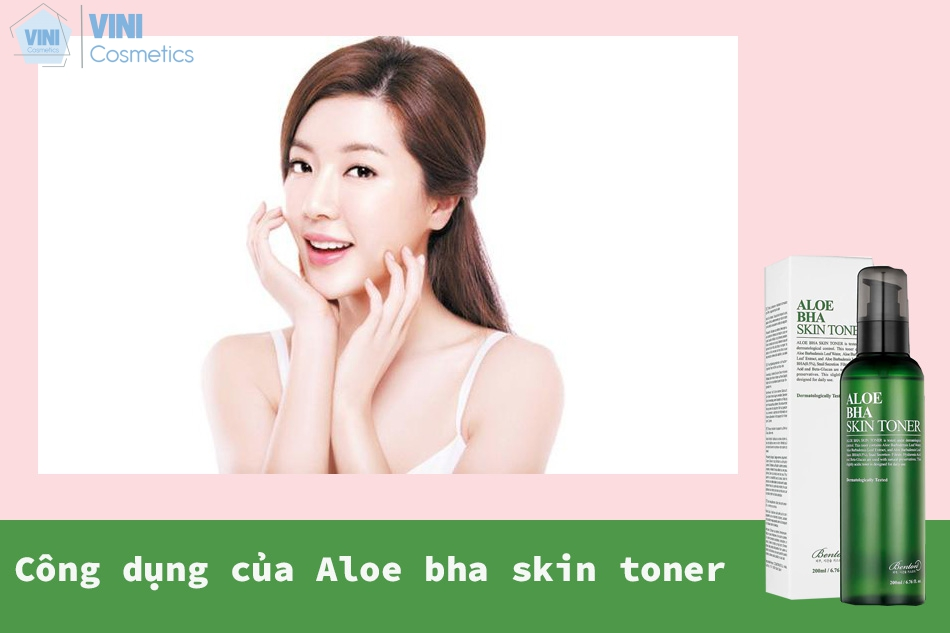 Công dụng của Aloe bha skin toner