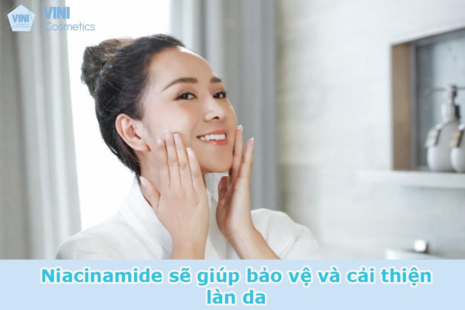 Niacinamide sẽ giúp bảo vệ và cải thiện làn da một cách tối ưu nhất.