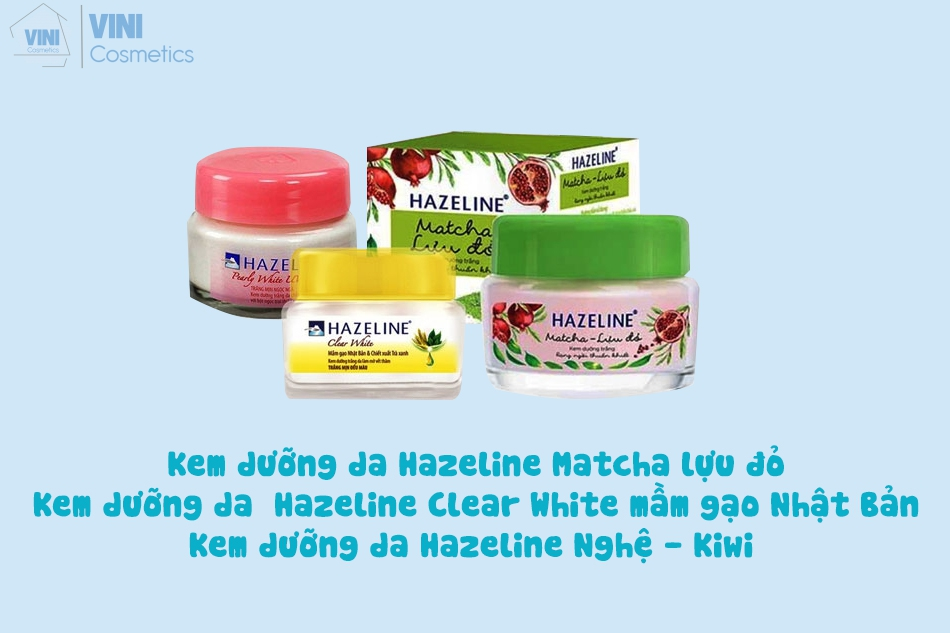 Một số loại kem dưỡng Hazeline