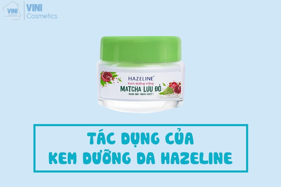 Tác dụng của kem dưỡng da Hazeline